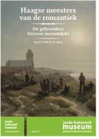 Haagse meesters van de Romantiek - tentoonstelling over de Haagse kunstenaars Verveer in het Joods Historisch Museum in Amsterdam